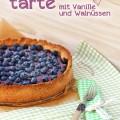 Heidelbeertarte mit Vanille und Walnüssen, mit Rezept