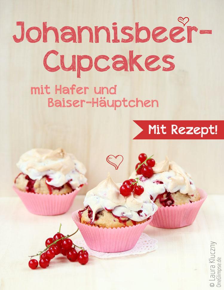 Johannisbeer-Cupcakes mit Hafer und Baiser-Häuptchen – Mit Rezept!