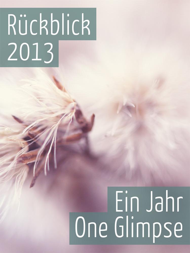 Rückblick 2013 – Mein Fotoblog One Glimpse wird ein Jahr alt
