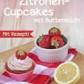 Erdbeer-Zitronen-Cupcakes mit Buttermilch, mit Rezept