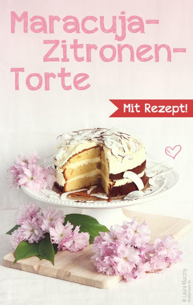 Sommerliche Maracuja-Zitronen-Torte mit Rezept